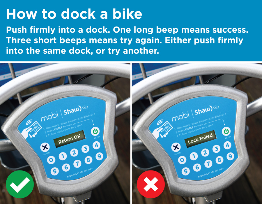 To dock bike: push firmly into a dock. One long beep means success. Three short beeps means try again. Either push firmly into the same dock, or try another.